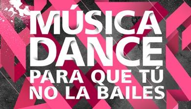 Música Dance para que tú no la bailes